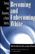 Becoming and Unbecoming White Owning and Disowning  A Radical Identity