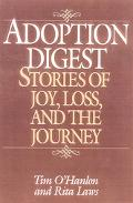 Adoption Digest Stories of Joy, Loss, and the Journey