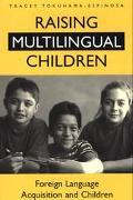 Raising Multilingual Children Foreign Language Acquisition and Children