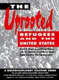 Uprooted Refugees and the United States Refugees & the United States