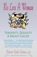 No Less a Woman Femininity, Sexuality & Breast Cancer