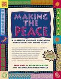 Making the Peace A 15-Session Violence Prevention Curriculum for Young People