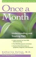 Once a Month Understanding and Treating PMS
