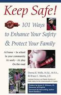 Keep Safe 101 Ways to Enhance Your Safety and Protect Your Family