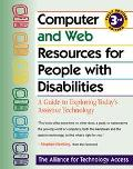 Computer and Web Resources for People with Disabilities: A Guide to Exploring Today's Assist...