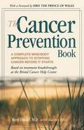 Cancer Prevention Book A Complete Mind/Body Approach to Stopping Cancer Before It Starts