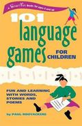 101 Language Games for Children Fun and Learning With Words, Stories and Poems