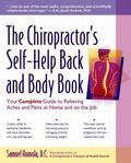 Chiropractor's Self-Help Back and Body Book Your Complete Guide to Relieving Aches and Pains...