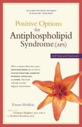 Positive Options for Antiphospholipid Syndrome Aps Self-Help and Treatment