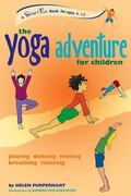 Yoga Adventure for Children Playing, Dancing, Moving, Breathing, Relaxing