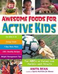 Awesome Foods for Active Kids The Abcs of Eating for Energy And Health