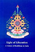 Light of Liberation A History of Buddhism in India
