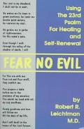 Fear No Evil Using the 23rd Psalm for Healing and Self-Renewal