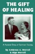 Gift of Healing A Personal Story of Spiritual Therapy