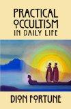 Practical Occultism in Daily Life