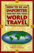 How to Be An Importer...world Travel