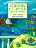 Greek Cuisine: The New Classics