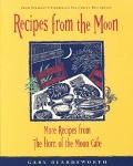 Recipes from the Moon More Recipes from the Horn of the Moon Cafe