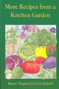 More Recipes from a Kitchen Garden - Renee Shepherd - Paperback