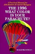 What Color Is Your Parachute? 1996: A Practical Manual for Job Hunters and Career Changers