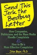 Send This Jerk the Bedbug Letter: How Companies, Politicians, and the Mass Media Deal with C...