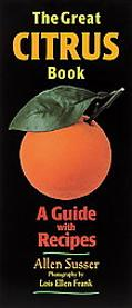 Great Citrus Book: A Guide with Recipes