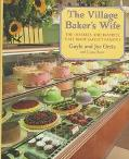 Village Baker's Wife: The Deserts and Pastries That Made Gayle's Famous