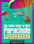 What Color Is Your Parachute Workbook How to Create a Picture of Your Ideal Job or Next Career