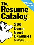 Resume Catalog: 200 Damn Good Examples