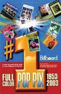 Joel Whitburn Presents #1 Pop Pix 1953-2003 A Week-by-week Guide To Every Billboard #1 Pop Hit