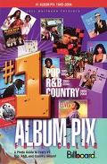 Joel Whitburn Presents #1 Album Pix Pop 3/24/45 - 3/13/04, R & B 1/30/65 - 3/ 13/04, country...
