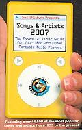 Joel Whitburn Presents Songs & Artists, 2007 The Essential Music Guide for Your Ipod and Oth...
