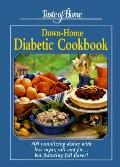 Taste of Home Down Home Diabetic Cookbook 300 Tantalizing Dishes With Less Sugar, Salt and F...