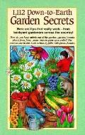 1,112 Down-To-Earth Garden Secrets Here Are Tips That Really Work-- From Backyard Gardeners ...