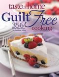 Guilt Free Cooking: 325 Home Style Recipes for Healthier Living