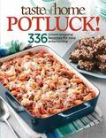 Taste of Home: Potluck!: 336 Crowd-Pleasing Favorites for Easy Entertaining (Taste of Home/R...