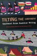Tilting the Continent Southeast Asian American Writing