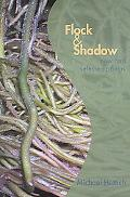 Flock & Shadow New And Selected Poems