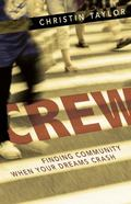 Crew : Finding Community When Your Dreams Crash
