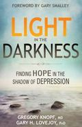 Light in the Darkness : Finding Hope in the Shadow of Depression