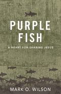 Purple Fish : A Heart for Sharing Jesus