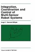 Integration, Coordination, and Control of Multi-Sensor Robot Systems