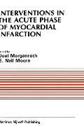 Interventions in the Acute Phase of Myocardial Infarction Proceedings