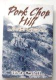 Pork Chop Hill: The American Fighting Man in Action: Korea, Spring, 1953 (Twelfth in The Com...