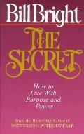 Secret: How to Live with Purpose and Power