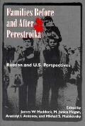 Families before and after Perestroika: Russian and U. S. Perspectives - James W. Maddock - H...