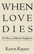When Love Dies The Process of Marital Disaffection
