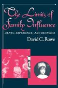 Limits of Family Influence Genes, Experience, and Behavior