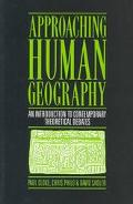 Approaching Human Geography An Introduction to Contemporary Theoretical Debates