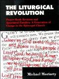 The Liturgical Revolution: Prayer Book Revision and Associated Parishes: A Generation of Cha...